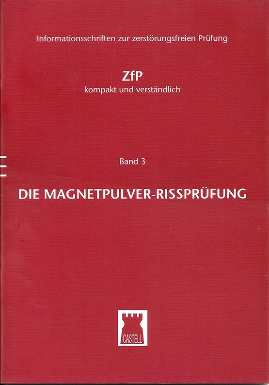 Die Magnetpulver-Rissprüfung